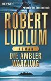 Die Ambler-Warnung: Roman