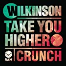 Take You Higher / Crunch