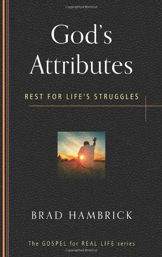 God's Attributes: Rest for Life's Struggles (Gospel for Real Life) PDF