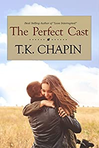 The Perfect Cast: Contemporary Christian Romance Novel by T.K. Chapin ebook deal