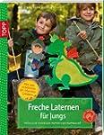 Freche Laternen f�r Jungs: Fr�hliche...