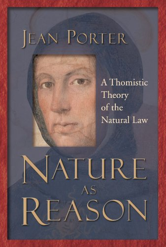 Nature as Reason: A Thomistic Theory of the Natural Law