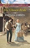 His Chosen Bride (Love Inspired Historical)