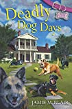 img - for Deadly Dog Days (A Dog Days Mystery) book / textbook / text book