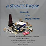 A Stone's Throw: Memoir of a Dope Fiend | Scott A. Spackey