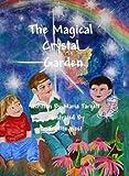 The Magical Crystal Garden