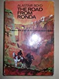 THE ROAD FROM RONDA: TRAVELS WITH A HORSE THROUGH SOUTHERN SPAIN. Alastair. Boyd
