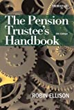 img - for The Pension Trustee's Handbook Guide by Robin Ellison (2008-12-01) book / textbook / text book