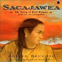 Sacajawea: The Story of Bird Woman and the Lewis and Clark Expedition (       UNABRIDGED) by Joseph Bruchac Narrated by Nicolle Littrell, Michael Rafkin