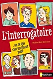 """Afficher """"L'Interrogatoire"""""""