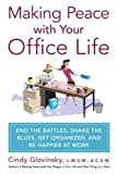 Cindy Glovinsky Making Peace with Your Office Life