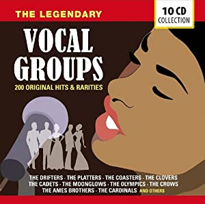 The Legendary Vocal Groups - 200 Original Hits & Rarities