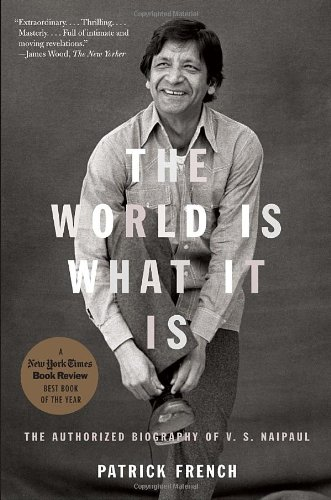 The World Is What It Is: The Authorized Biography of V.S. Naipaul (Vintage)