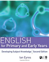 English for Primary and Early Years, Second Edition: Developing Subject Knowledge (Developing Subject Knowledge series)