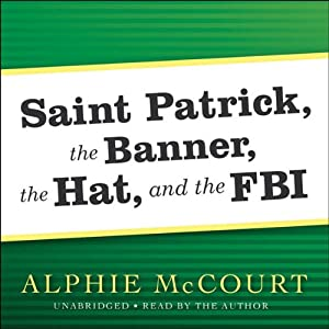 Saint Patrick, The Banner, The Hat, and the FBI | [Alphie McCourt]