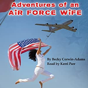Adventures of an Air Force Wife | [Becky Corwin-Adams]