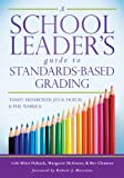 img - for A School Leader's Guide to Standards-Based Grading book / textbook / text book