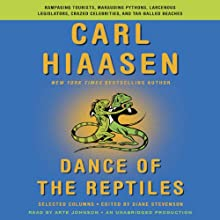Dance of the Reptiles: Rampaging Tourists, Marauding Pythons, Larcenous Legislators, Crazed Celebrities, and Tar-Balled Beaches: Selected Columns (       UNABRIDGED) by Carl Hiaasen, Diane Stevenson (editor) Narrated by Arte Johnson