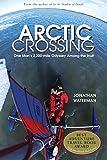 Arctic Crossing: One Man