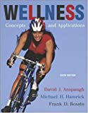 Wellness: Concepts and Applications with PowerWeb (0073138819) by Anspaugh, David J.