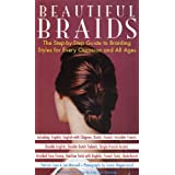 "Beautiful Braids: The Step-by-Step Guide to Braiding Styles for Every Occasion and All Agesvon ""Patricia Coen"""