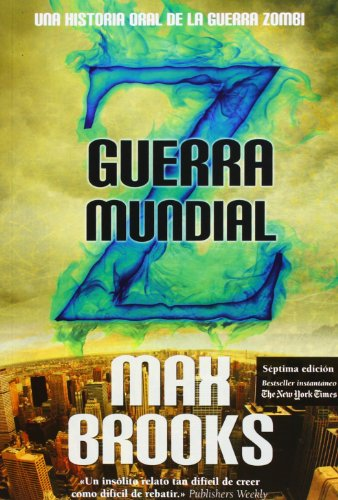 Guerra mundial Z / World War Z: Una historia oral de la guerra zombi / An Oral History of Zombie War (Spanish Edition)