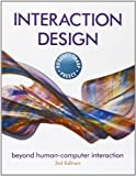 img - for Interaction Design: Beyond Human-Computer Interaction by Rogers, Yvonne, Sharp, Helen, Preece, Jenny (2011) Paperback book / textbook / text book