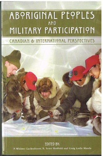 Aboriginal Peoples and Military Participation: Canadian and International Perspectives