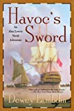 Havoc's Sword: An Alan Lewrie Naval Adventure (0312315481) by Lambdin, Dewey