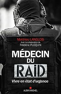 Médecin du Raid : vivre en état d'urgence, Langlois, Matthieu