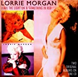 Lorrie Morgan Leave The Light On / Something In Red