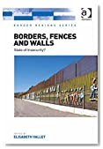 Borders, Fences and Walls: State of Insecurity? (Border Regions Series)