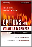Richard Lehman Options for Volatile Markets: Managing Volatility and Protecting Against Catastrophic Risk (Bloomberg Financial)