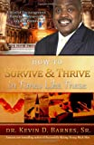 How to Survive and Thrive in Times Like These: A Word of Encouragement from One of Americas Leading Pastors (Volume 1)