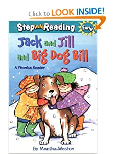Jack and Jill and Big Dog Bill: A Phonics Reader (Step Into Reading) by Martha Weston