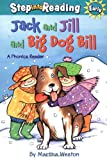 Jack and Jill and Big Dog Bill: A Phonics Reader (Step Into Reading) (0375812482) by Weston, Martha