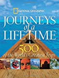 Journeys of a Lifetime: 500 of the Worlds Greatest Trips