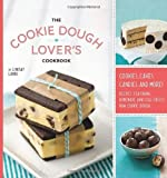 The Cookie Dough Lovers Cookbook: Cookies, Cakes, Candies, and More