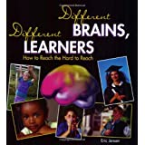 Different Brains, Different Learners: How to Reach the Hard to Reach ~ Eric Jensen