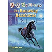 A to Z Mysteries: The Runaway Racehorse | Ron Roy