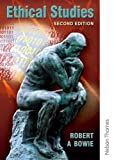 Robert A Bowie Ethical Studies: Second Edition