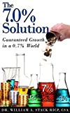 The 7.0% Solution: Guaranteed Growth in a 0.7% World