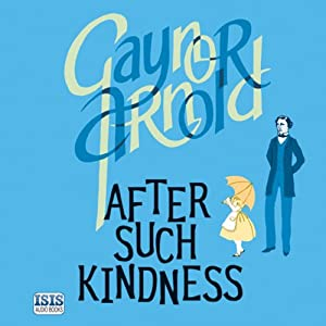 After Such Kindness | [Gaynor Arnold]