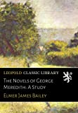 img - for The Novels of George Meredith: A Study book / textbook / text book