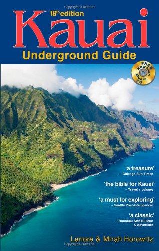 Kauai Underground Guide: And Free Hawaiian Music CD, Horowitz, Lenore W.; Horowitz, Mirah A.