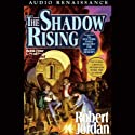 The Shadow Rising: Wheel of Time, Book 4 (       UNABRIDGED) by Robert Jordan Narrated by Kate Reading, Michael Kramer