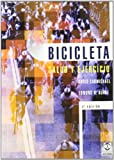 Bicicleta - Salud y Ejercicio (Salud / Health) (Spanish Edition) (8480192976) by Carmichael, Chris