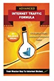 Advanced Internet Traffic Formula: Your Master Key To Internet Riches (An Internet Traffic Generation & Conversions Course) (Volume 1)