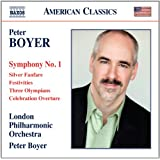Boyer: Symphony No.1; Silver Fanfare; Festivities; Three Olympians; Celebration Overture
