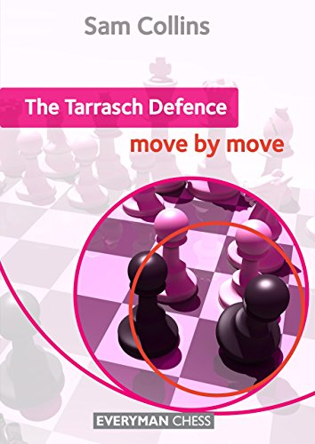 The Tarrasch Defence: Move by Move (Everyman Chess Series)